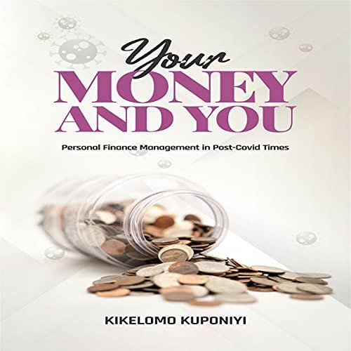 Your Money & You Audiobook By Kikelomo Kuponiyi cover art