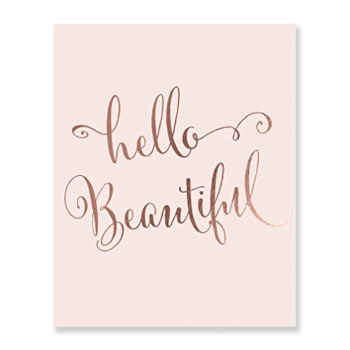 Hello Beautiful Blush Pink and Rose Gold Foil Print Wall Decor Inspirational Quote Baby Girl Nursery Art Poster Kids Room Art 8 inches x 10 inches C12