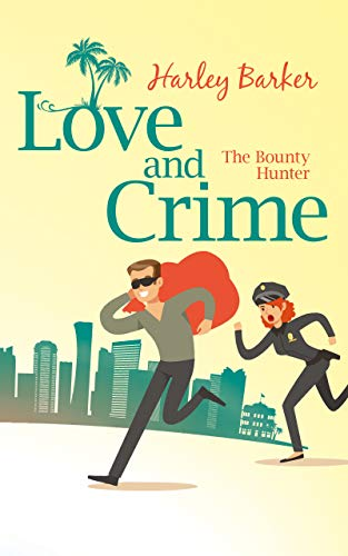 Love and Crime: The Bounty Hunter
