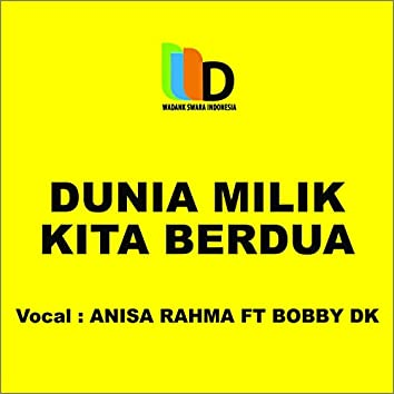 Dunia Milik Kita Berdua (feat. Bobby DK)