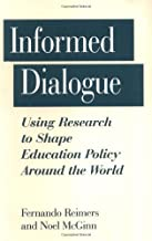 Informed Dialogue: Using Research to Shape Education Policy Around the World (Washington Papers; 170)