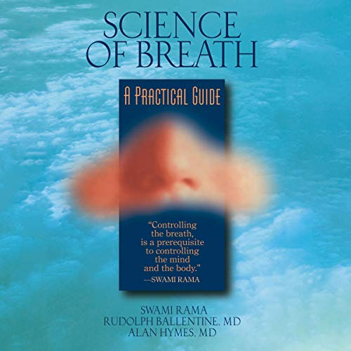 Science of Breath Audiobook By Swami Rama, Rudolph Ballentine, Alan Hymes cover art