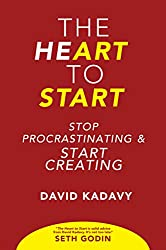the ripening, notes, quotes, The Heart to Start, Stop Procrastinating Start Creating, David Kadavy