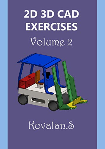 2D 3D CAD EXERCISES: Volume 2 - 100 Practice Exercises to make you a better Designer. (English Edition)