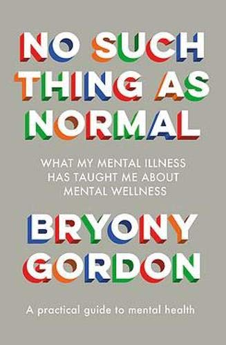 No Such Thing as Normal: From the author of Glorious Rock Bottom