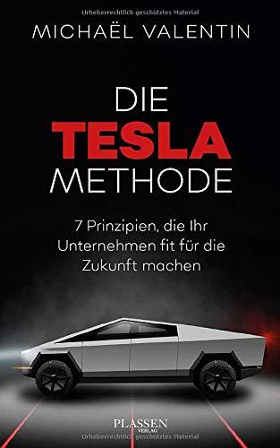 Die Tesla-Methode: 7 Prinzipien, die Ihr Unternehmen fit für die Zukunft machen