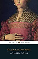 All's Well That Ends Well (Penguin Classics)