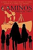 Caminos: La Odisea de Una Familia Espanola En America Despues de La Guerra Civil Espanola. (Spanish)