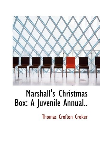 Marshall's Christmas Box: A Juvenile Annual..
