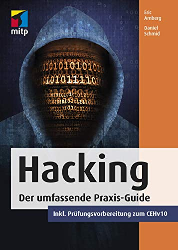 Hacking: Der umfassende Praxis-Guide. Inkl. Prüfungsvorbereitung zum CEHv10 (mitp Professional)