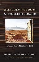 Worldly Wisdom and Foolish Grace