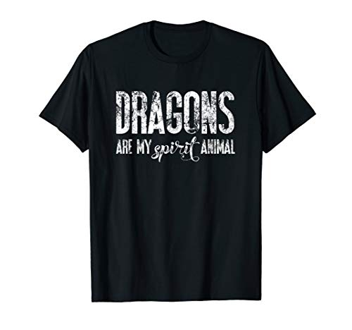 Dragons Are My Spirit Animal | Dragon Lover T-Shirt & Gift