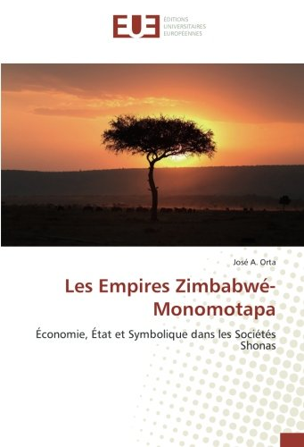 Zimbabwe-Monomotapa-imperierna: Ekonomi, stat och symbolik i Shona-samhällen