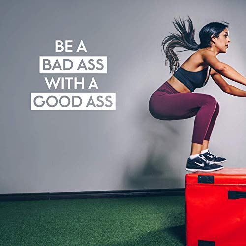 Vinyl Wall Art Decal - Be A Bada$s with A Good A$s - 22.5' x 27' - Motivational Workout Home Apartment Decor - Gym and Fitness Motivation Healthy Lifestyle Wall Door Quotes (22.5' x 27', White)