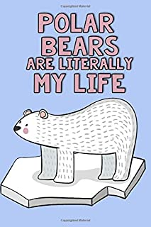 Polar Bears Are Literally My Life: Lined Journal [Idioma Inglés]