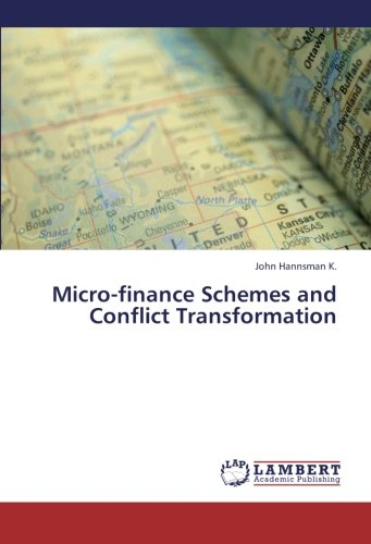 Micro-finance Schemes and Conflict Transformation