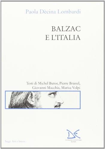 Balzac e l'Italia (Saggi. Arti e lettere)