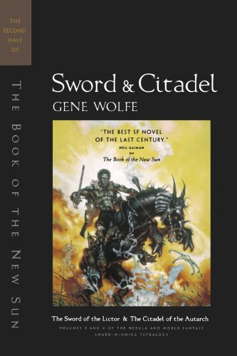 Sword & Citadel: The Second Half of The Book of the New Sun (New Sun (2))