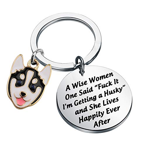 BAUNA Husky Gift Husky Mom Gift A Wise Woman Once Said Fuck It I'm Getting A Husky and She Lives Happily Ever After Keychain Gift for Dog Lover (Husky keychain)