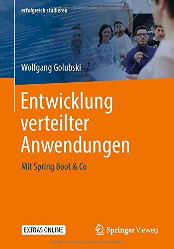 Entwicklung Verteilter Anwendungen: Mit Spring Boot & Co