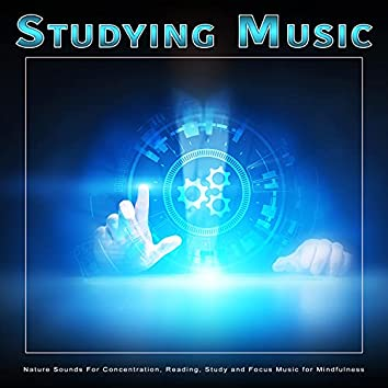 Studying Music: Nature Sounds For Concentration, Reading, Study and Focus Music for Mindfulness