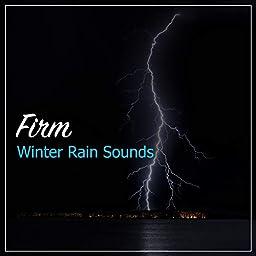 18 Firm Winter Rain Sounds by Rain Sounds & Nature Sounds