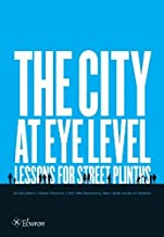 The City at Eye Level: Lessons for Street Plinths (2014-01-15)
