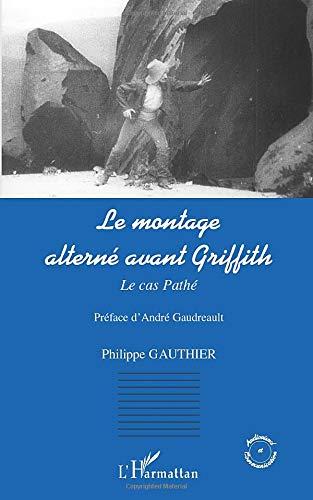Le montage alterné avant Griffith: Le cas Pathé