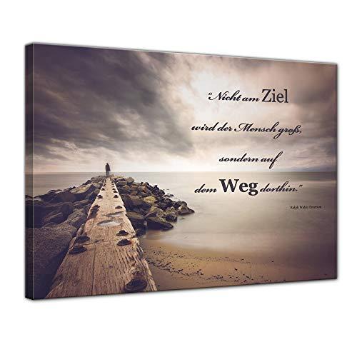 Wandbild mit Zitat - Nicht am Ziel Wird der Mensch groß. (Ralph W. Emerson) 70x50 cm - Sprüche und Zitate - Kunstdruck mit Sprichwörtern - Vers - Bild auf Leinwand