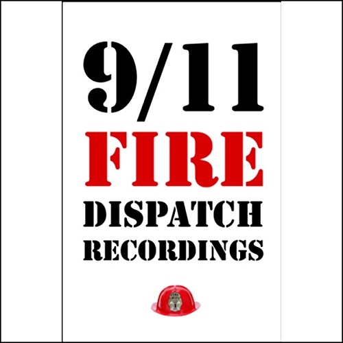 9/11 Fire Dispatch Recordings audiobook cover art