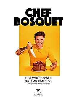 El placer de comer sin remordimientos: Mis recetas más brutales (F. COLECCION) PDF EPUB Gratis descargar completo