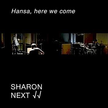 Hansa, Here We Come