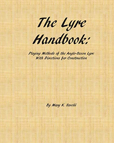 The Lyre Handbook: Playing Methods of the Anglo-Saxon Lyre with Directions for Construction
