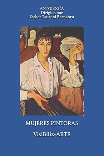 MUJERES PINTORAS VisiBiliz-ARTE: Antología