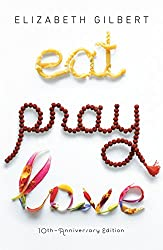 Eat Pray Love book (Books about travel and self discovery)