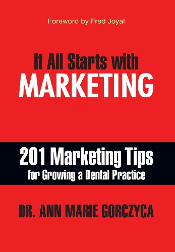 It All Starts with Marketing: 201 Marketing Tips for Growing...