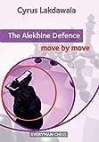 Alekhine Defence: Move By Move-Lakdawala, Cyrus