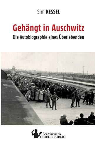 Gehängt in Auschwitz: Die Autobiographie eines Überlebenden (BOOKS ON DEMAND)