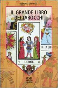 Il grande libro dei tarocchi (I grandi economici Xenia)