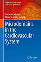 Microdomains in the Cardiovascular System (Cardiac and Vascular Biology, 3)