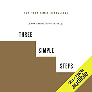 Three Simple Steps     A Map to Success in Business and Life              By:                                                                                                                                 Trevor Blake                               Narrated by:                                                                                                                                 Matthew Dudley                      Length: 7 hrs and 33 mins     584 ratings     Overall 4.4