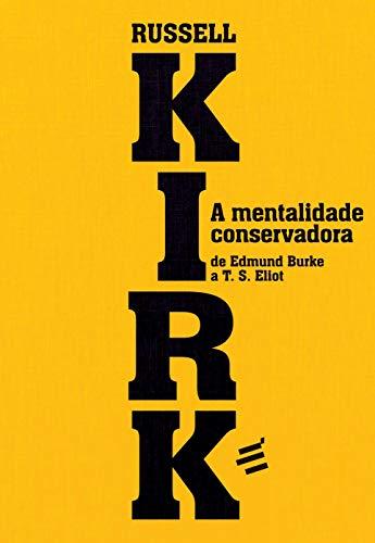 A Mentalidade Conservadora: de Edmund Burke a T. S. Eliot