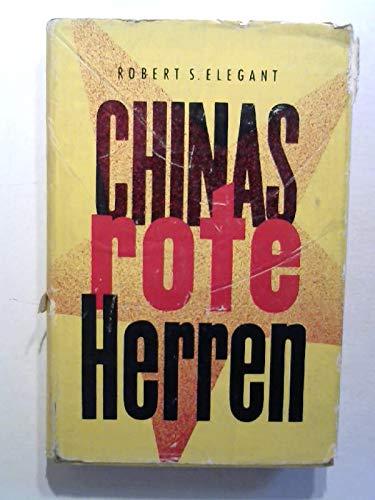 Chinas Rote Herren.Die politischen Biographien der kommunistischen Führer Chinas
