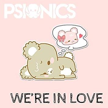 We're in Love