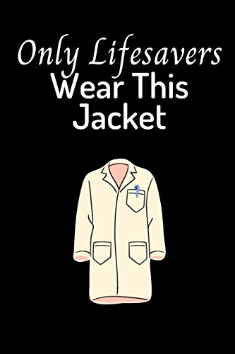 Only Life Savers Wear This Jacket: Frontline Nurse Gifts and Cute nurse gift for Women