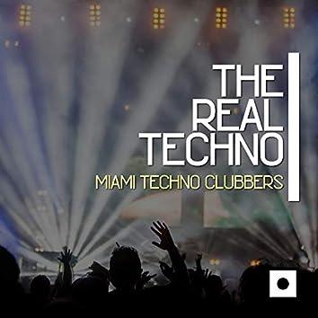 The Real Techno (Miami Techno Clubbers)