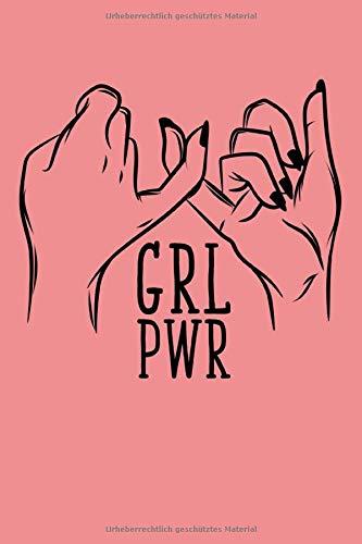 GRL PWR: Notizbuch A5 Punkteraster für Girls, Frauen, Feminist Frauen Geschenk zum Frauentag, Geburtstag