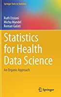 Statistics for Health Data Science: An Organic Approach (Springer Texts in Statistics)