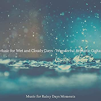 Music for Wet and Cloudy Days - Wonderful Acoustic Guitar