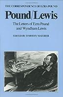Pound/Lewis: The Letters of Ezra Pound and Wyndham Lewis (The Correspondence of Ezra Pound)